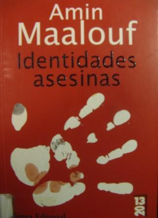 """Comentario sobre el libro """"Identidades asesinas""""  de Amin Maalouf"""